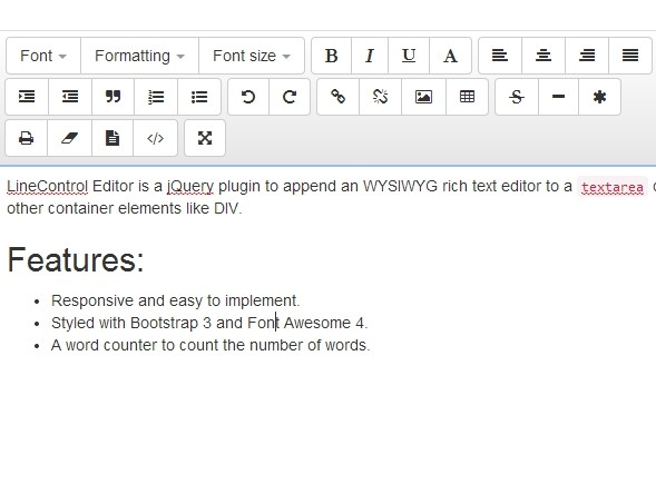 http://www.jqueryscript.net/text/Responsive-WYSIWYG-Text-Editor-with-jQuery-Bootstrap-LineControl-Editor.html