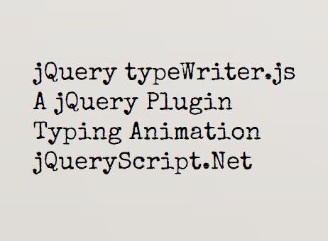 https://www.jqueryscript.net/animation/Typing-Animation-jQuery-typeWriter.html