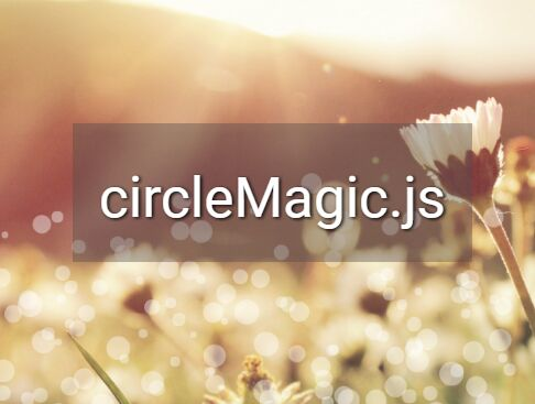 Create Fantastic Canvas Based Bubble Animations - circleMagic.js