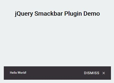 Lightweight Android Style Snackbar Plugin For jQuery - Smackbar