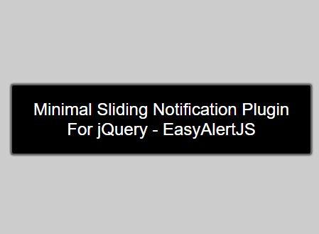 Minimal Sliding Notification Plugin For jQuery - EasyAlertJS