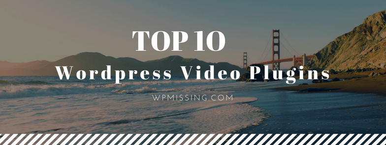 10 Best WordPress Video Plugins For Bloggers
