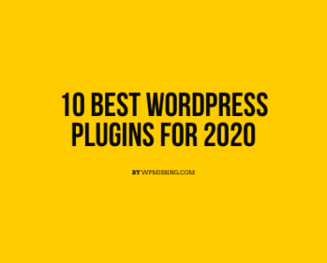 Best And Free WordPress Plugins For 2020
