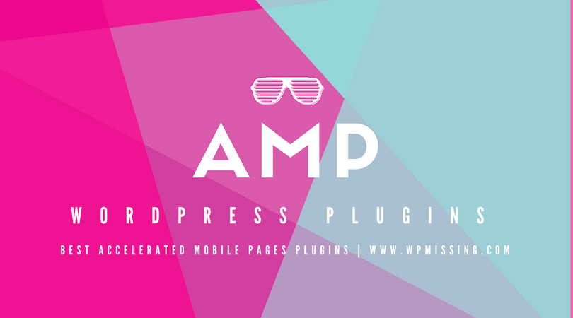 Best Free AMP (Accelerated Mobile Pages) Plugins For WordPress