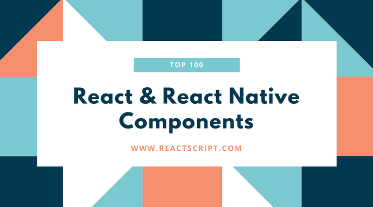 Top 100 React And React Native Components Of 2017