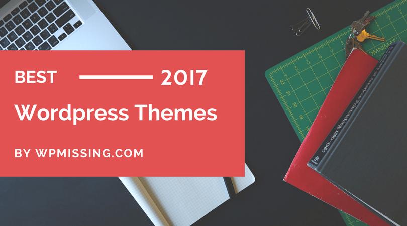 20 Best WordPress Themes Of 2017