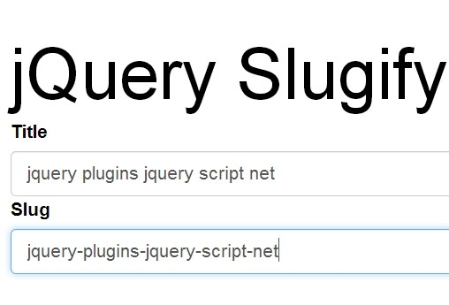 jQuery Plugin To Generate URL Slugs - Slugify