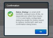 Powerful jQuery Dialog Box Plugin - Zebra_Dialog